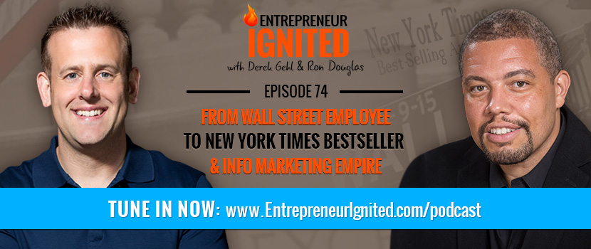From Wall Street Employee To New York Times Bestseller & Info Marketing Empire – With Ron Douglas