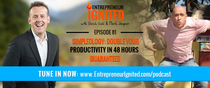 Simpleology: Double Your Productivity In 48 Hours Guaranteed – With Mark Joyner