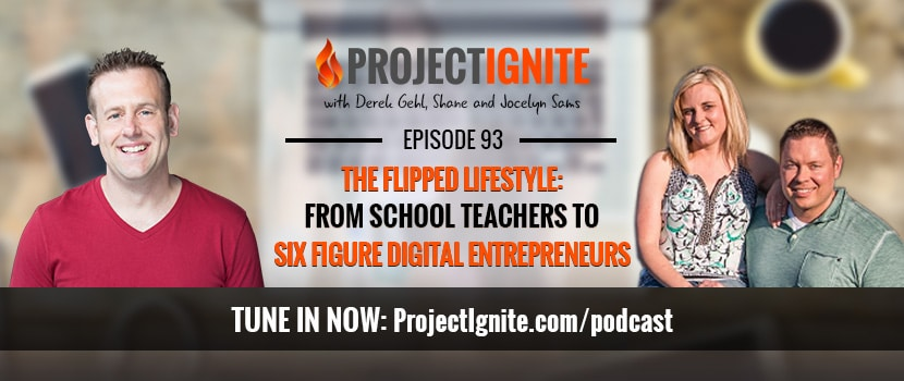 The Flipped Lifestyle: From School Teachers To Six Figure Digital Entrepreneurs
